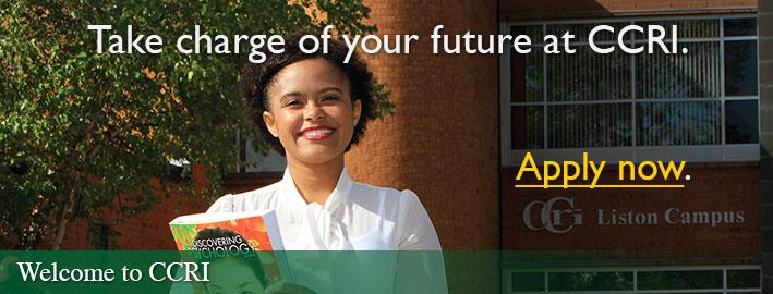 Take charge of your future at CCRI.