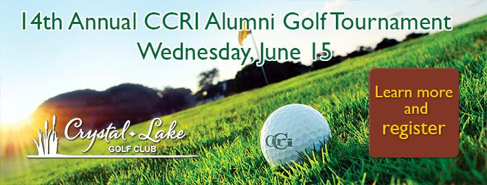 14th Annual CCRI Alumni Golf Tournament Wednesday, June 15