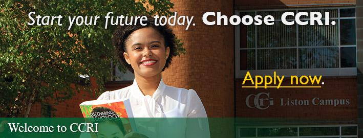 Start you future today. Choose CCRI.