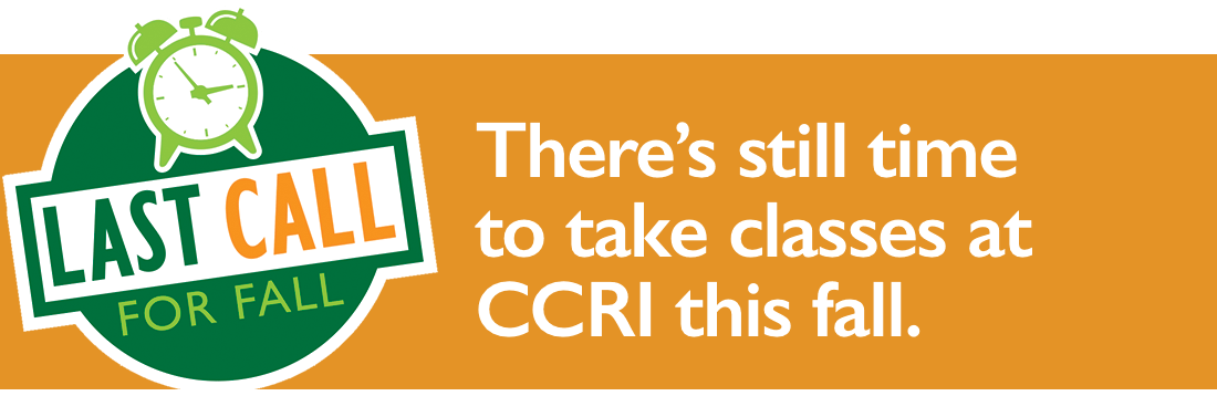 There's still time to take classes at CCRI this fall.